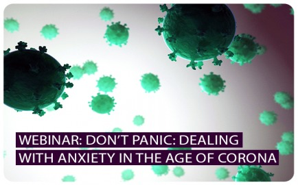 Dont Panic: Dealing with Anxiety in the Age of Corona