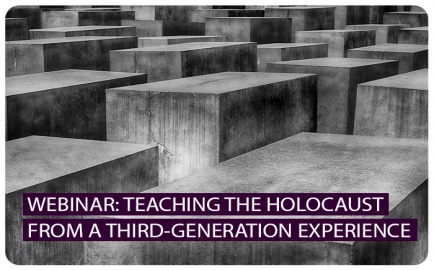 TEACHING THE HOLOCAUST FROM A THIRD-GENERATION EXPERIENCE