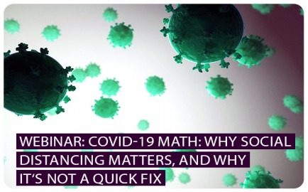 COVID-19 MATH: WHY SOCIAL DISTANCING MATTERS, AND WHY IT'S NOT A QUICK FIX
