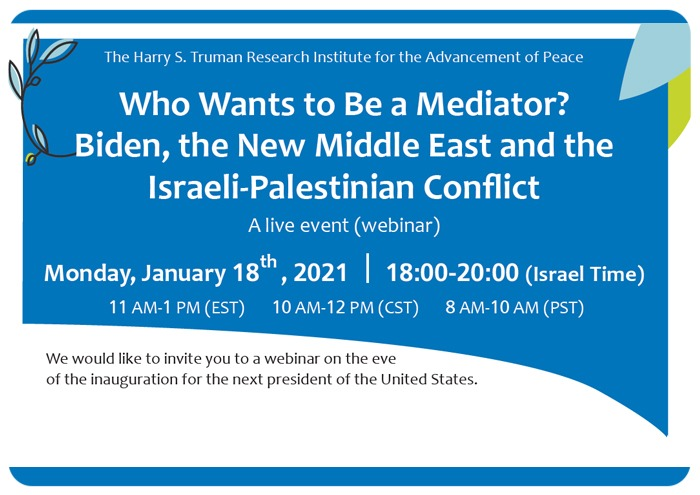 Who Wants to Be a Mediator?: Biden, the New Middle East and the Israeli-Palestinian Conflict