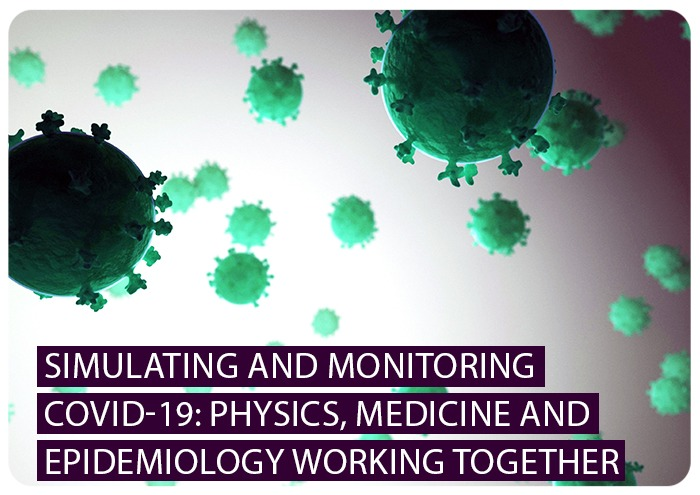 Simulating and monitoring Covid-19: Physics, Medicine and Epidemiology working together